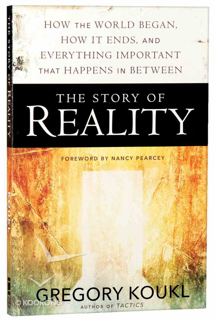 The Story of Reality: How the World Began, How It Ends, and Everything Important That Happens in Between Paperback