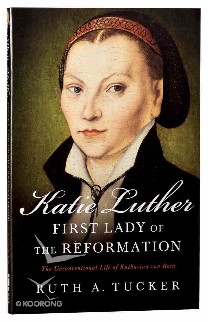 Katie Luther, First Lady of the Reformation Paperback