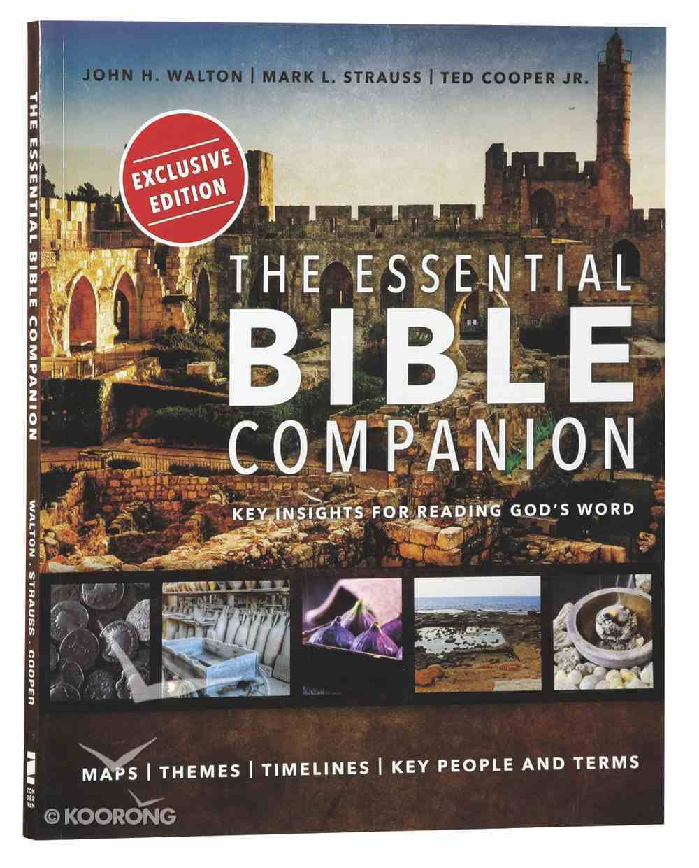The Essential Bible Companion: Key Insights For Reading God's Word Paperback