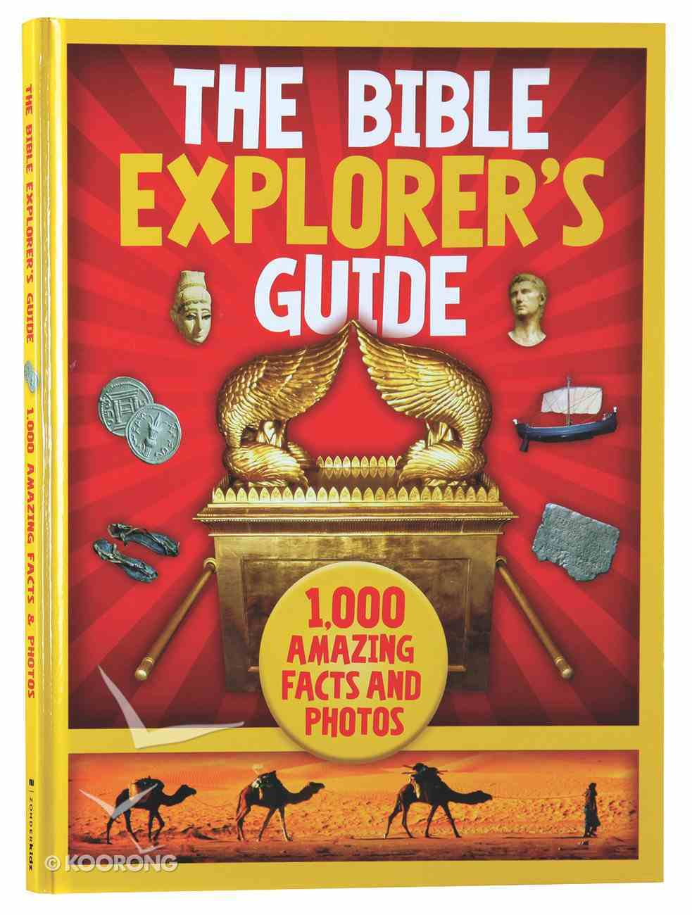 The Bible Explorer's Guide: 1000 Amazing Facts and Photos Hardback