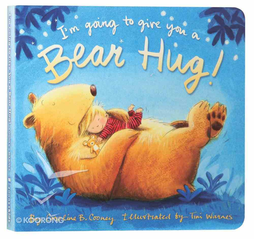 I'm Going to Give You a Bear Hug! Board Book