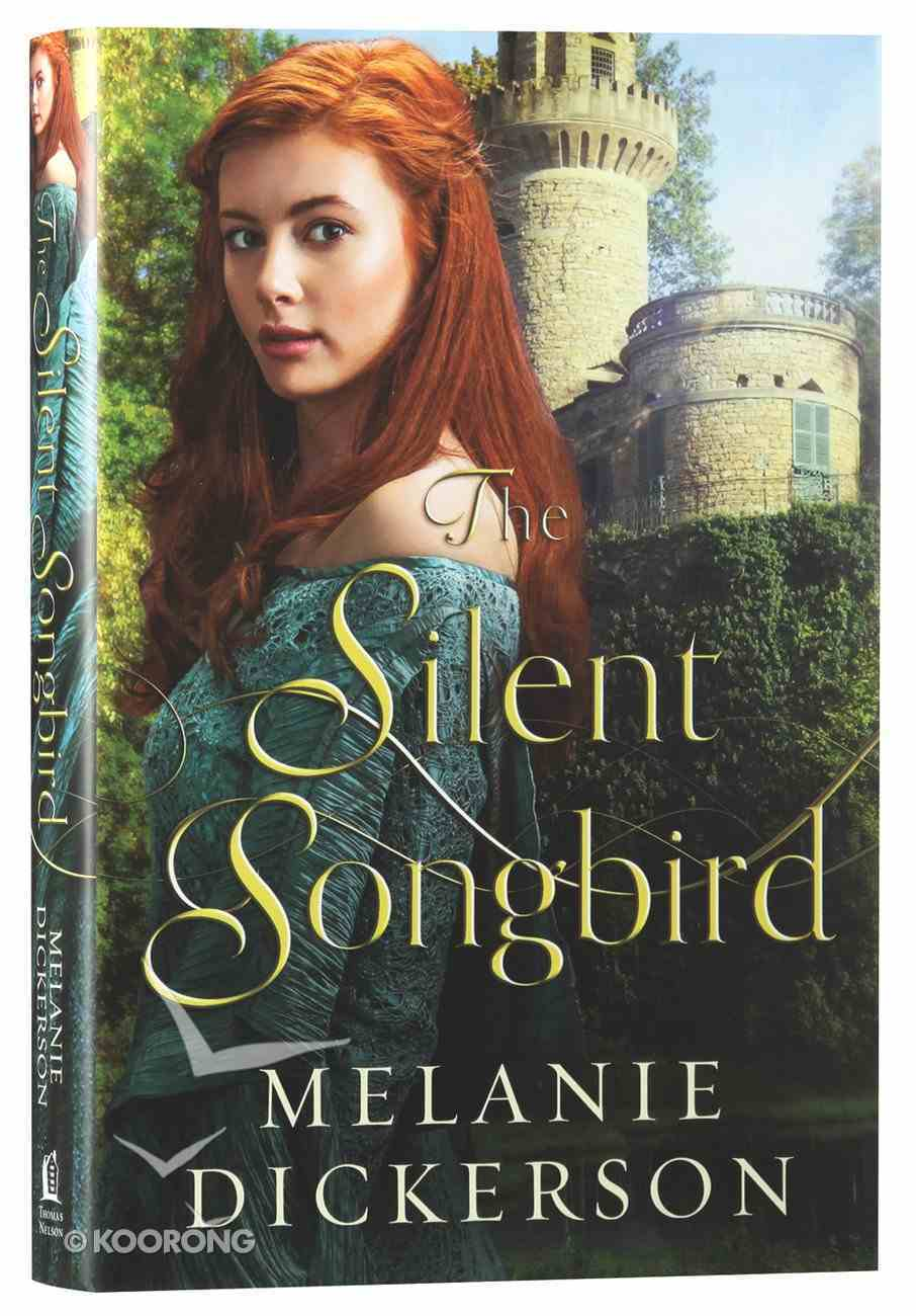 The Silent Songbird (#07 in Hagenheim - My Fairy Tale Romance Series) Hardback
