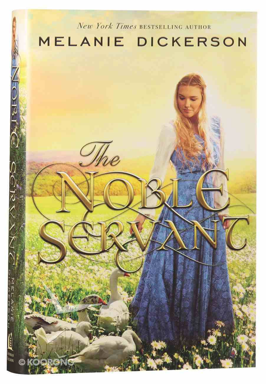 The Noble Servant (#03 in Thornbeck - Medieval Fairy Tale Series) Hardback