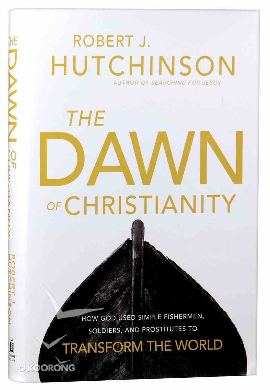The Dawn of Christianity Hardback