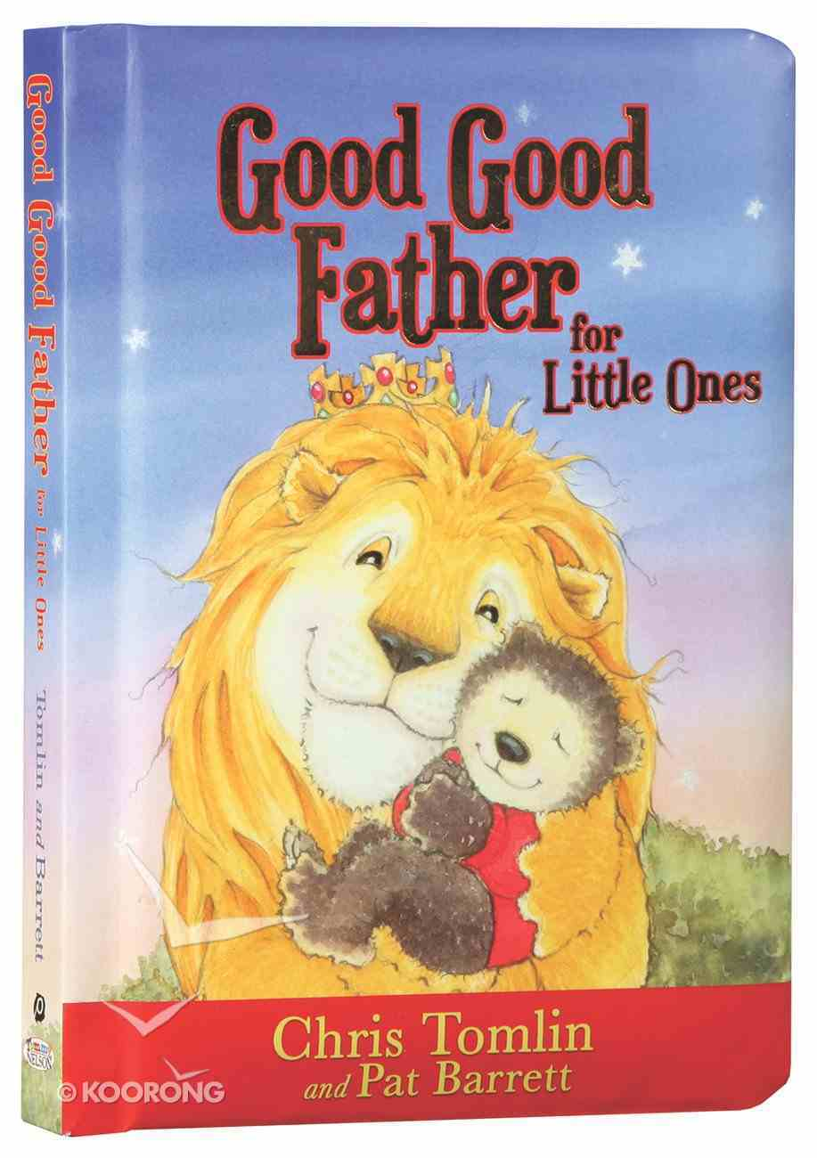 Good Good Father For Little Ones Board Book