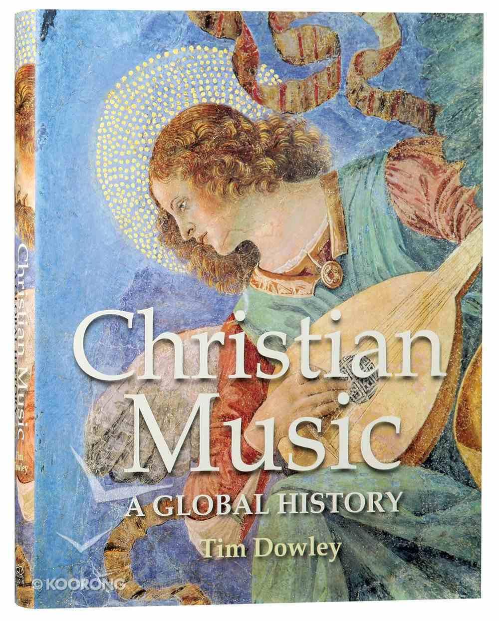 Christian Music: A Global History Hardback