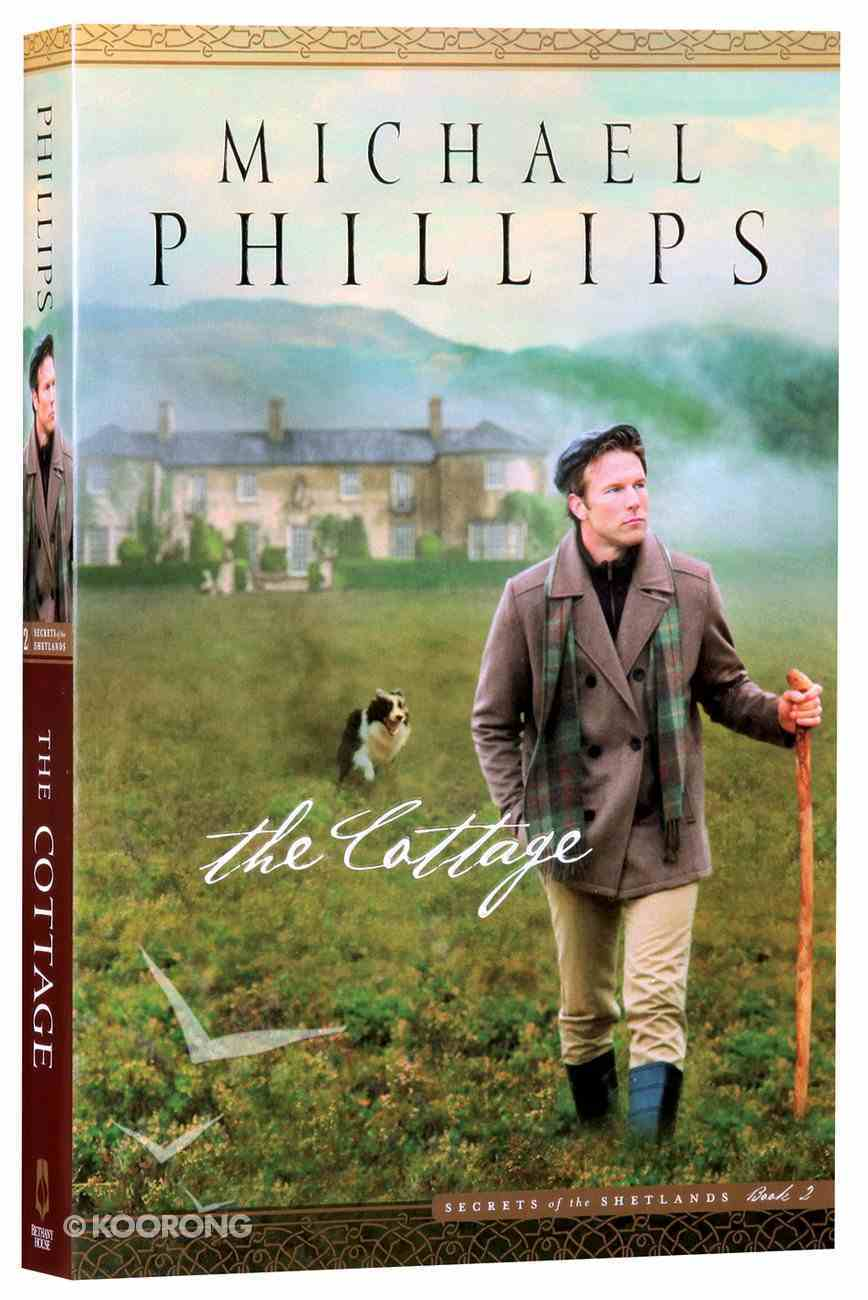 The Cottage (#2 in Secrets Of The Shetlands Series) Paperback