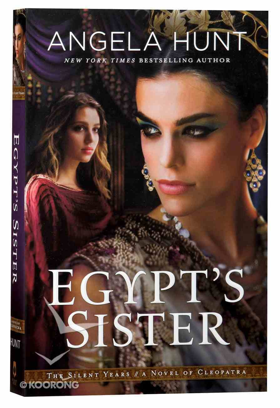 Egypt's Sister - a Novel of Cleopatra (#01 in The Silent Years Series) Paperback