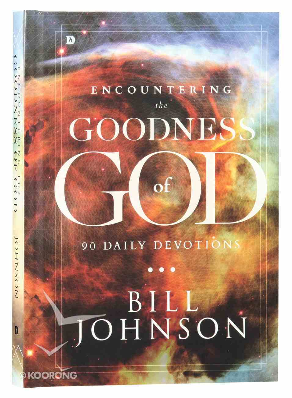 Encountering the Goodness of God: 90 Daily Devotions Hardback