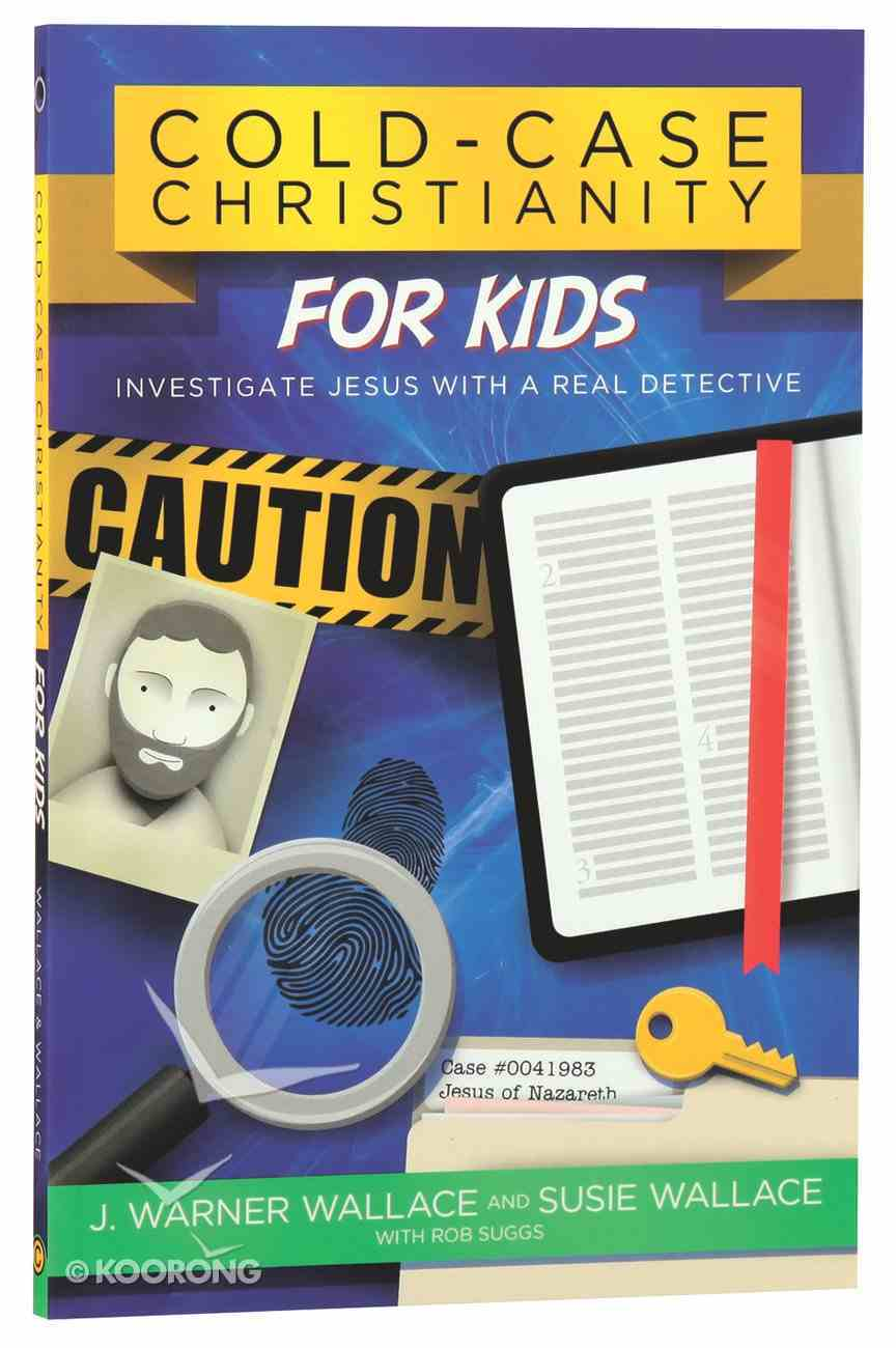 Cold-Case Christianity For Kids: Investigate Jesus With a Real Detective Paperback