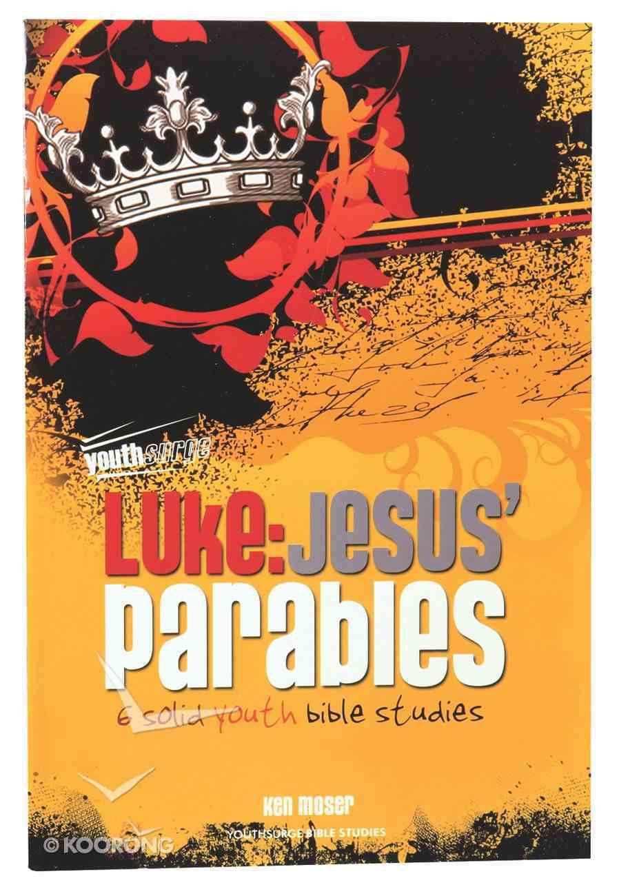 Luke - Jesus' Parables (Youthsurge Bible Studies Series) Paperback