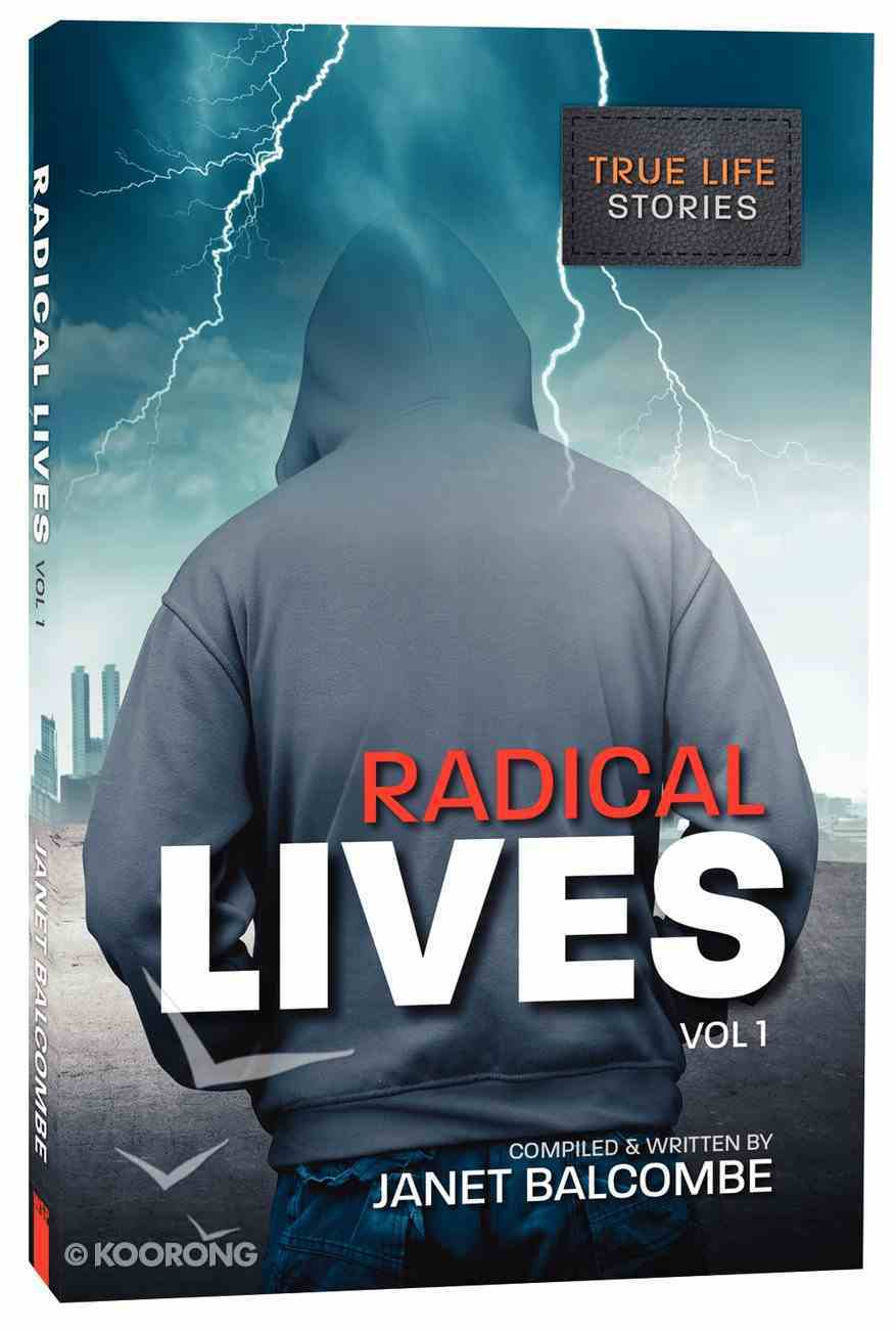Radical Lives #01: Dramatic True-Life Stories Paperback