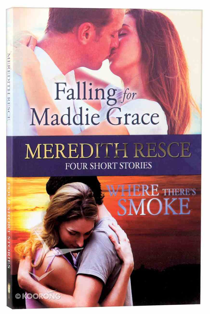 Falling For Maddie Grace / Where There's Smoke Paperback