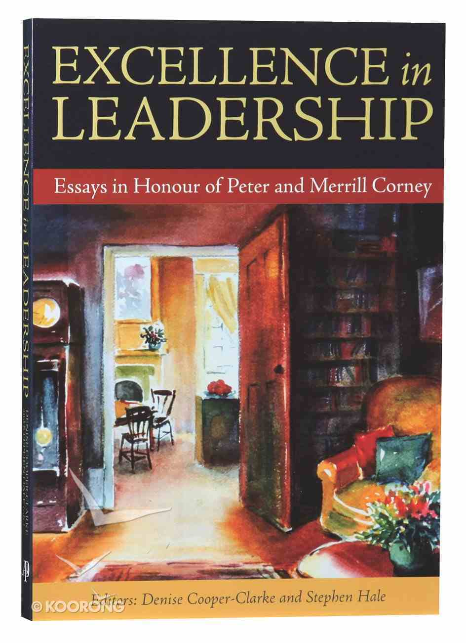 Excellence in Leadership: Essays in Honour of Peter and Merrill Corney Paperback