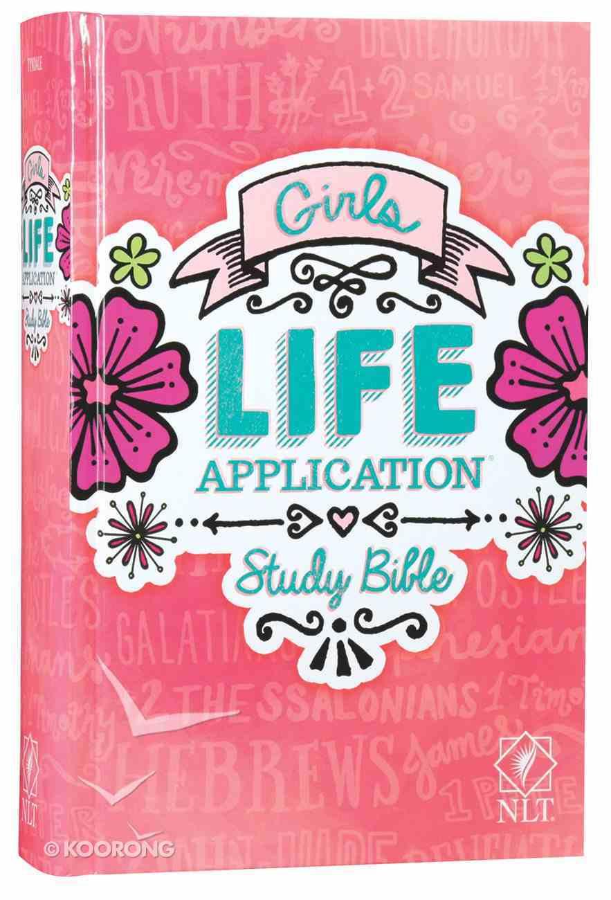 NLT Girls Life Application Study Bible (Black Letter Edition) Hardback