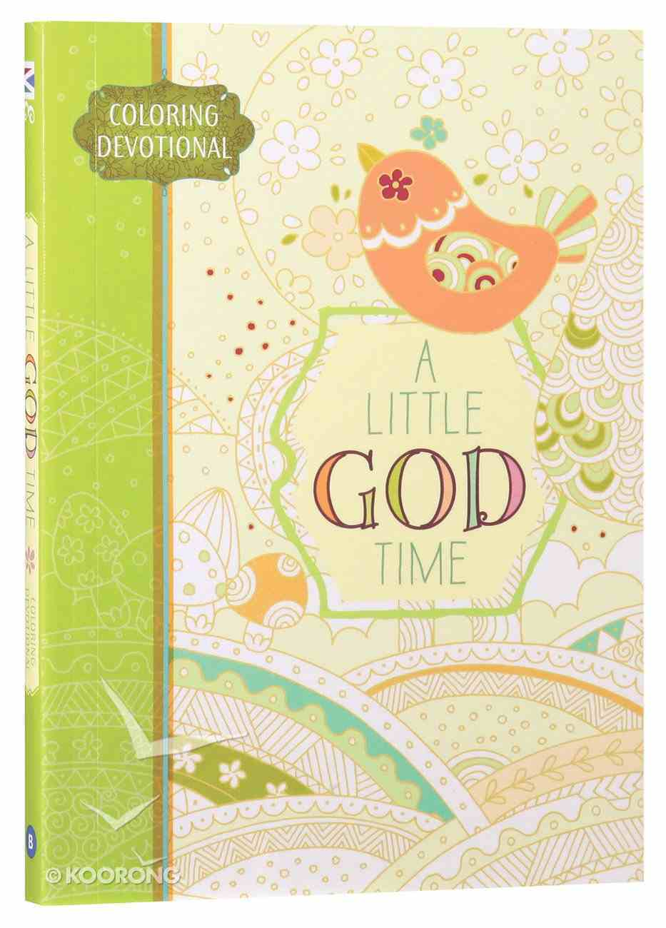 A Little God Time: Coloring Devotional (Majestic Expressions) Paperback