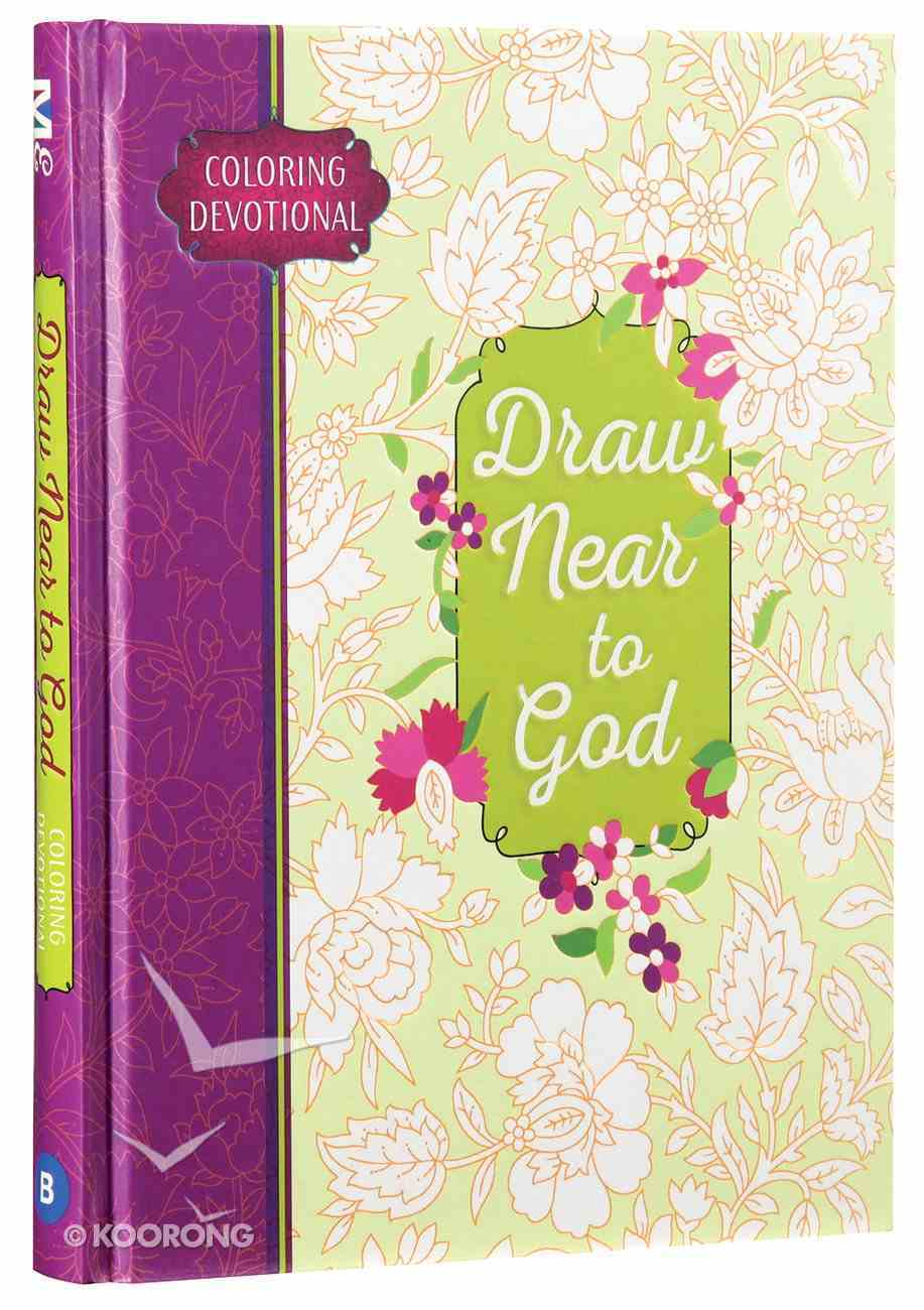Adult Coloring Devotional: Draw Near to God (Majestic Expressions) Hardback