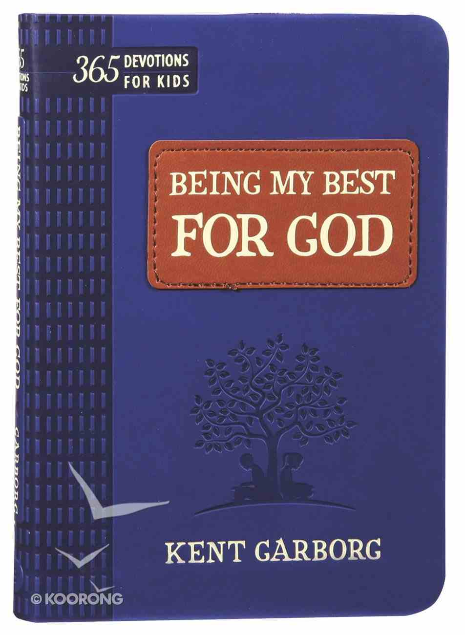 Being My Best For God: 365 Devotions For Kids Imitation Leather