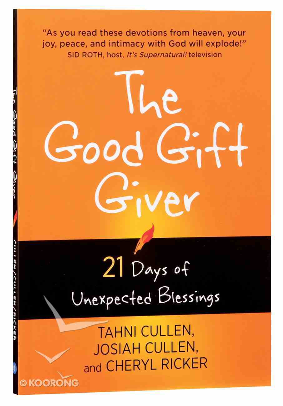 The Good Gift Giver: 21 Days of Unexpected Blessings Paperback