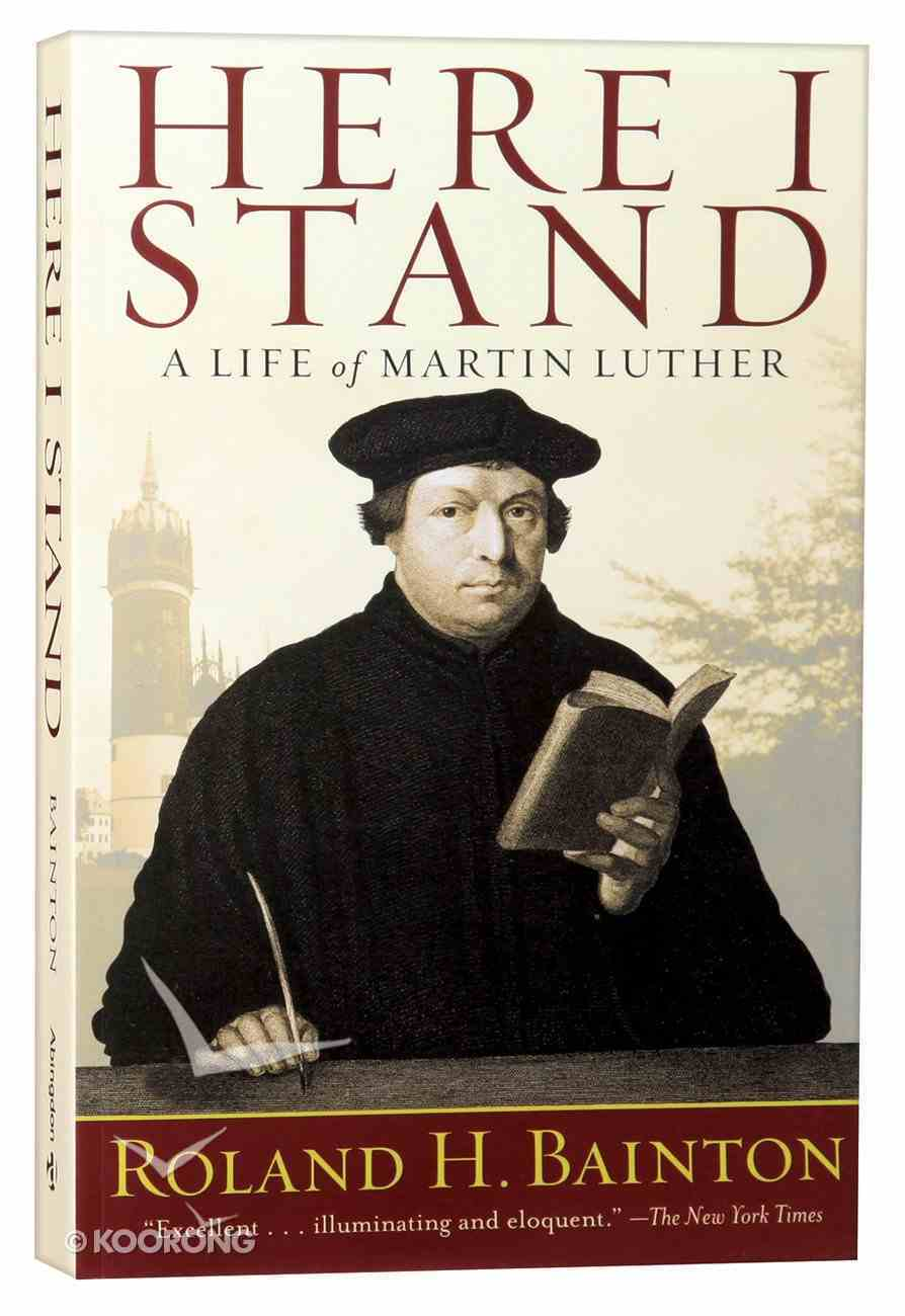 Here I Stand: A Life of Martin Luther Paperback
