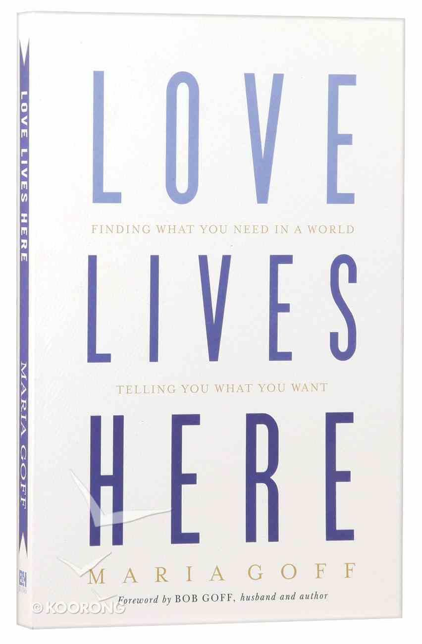 Love Lives Here Paperback