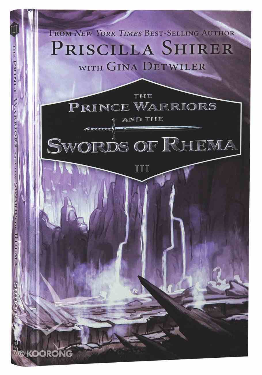 The Prince Warriors and the Swords of Rhema (#03 in The Prince Warriors Series) Hardback