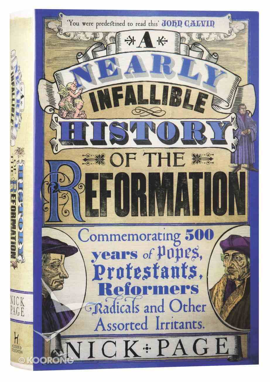 A Nearly Infallible History of the Reformation Hardback
