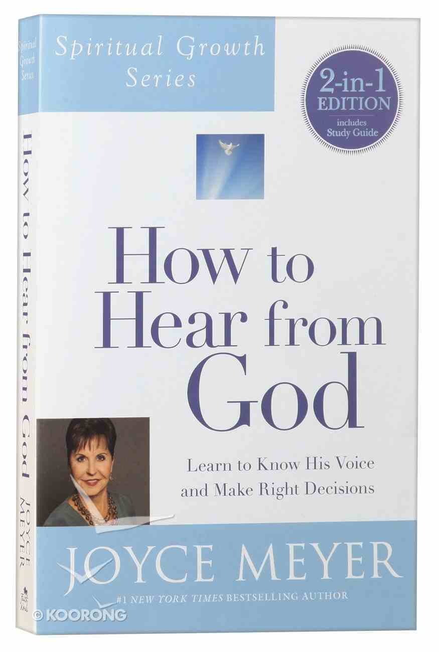 How to Hear From God: Learn to Know His Voice and Make Right Decisions Paperback