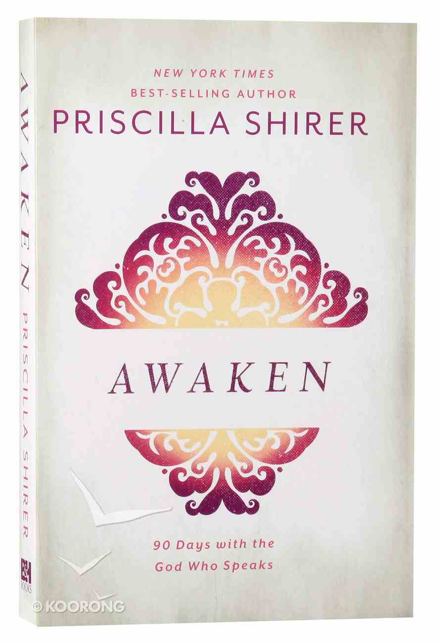 Awaken: 90 Days With the God Who Speaks Paperback