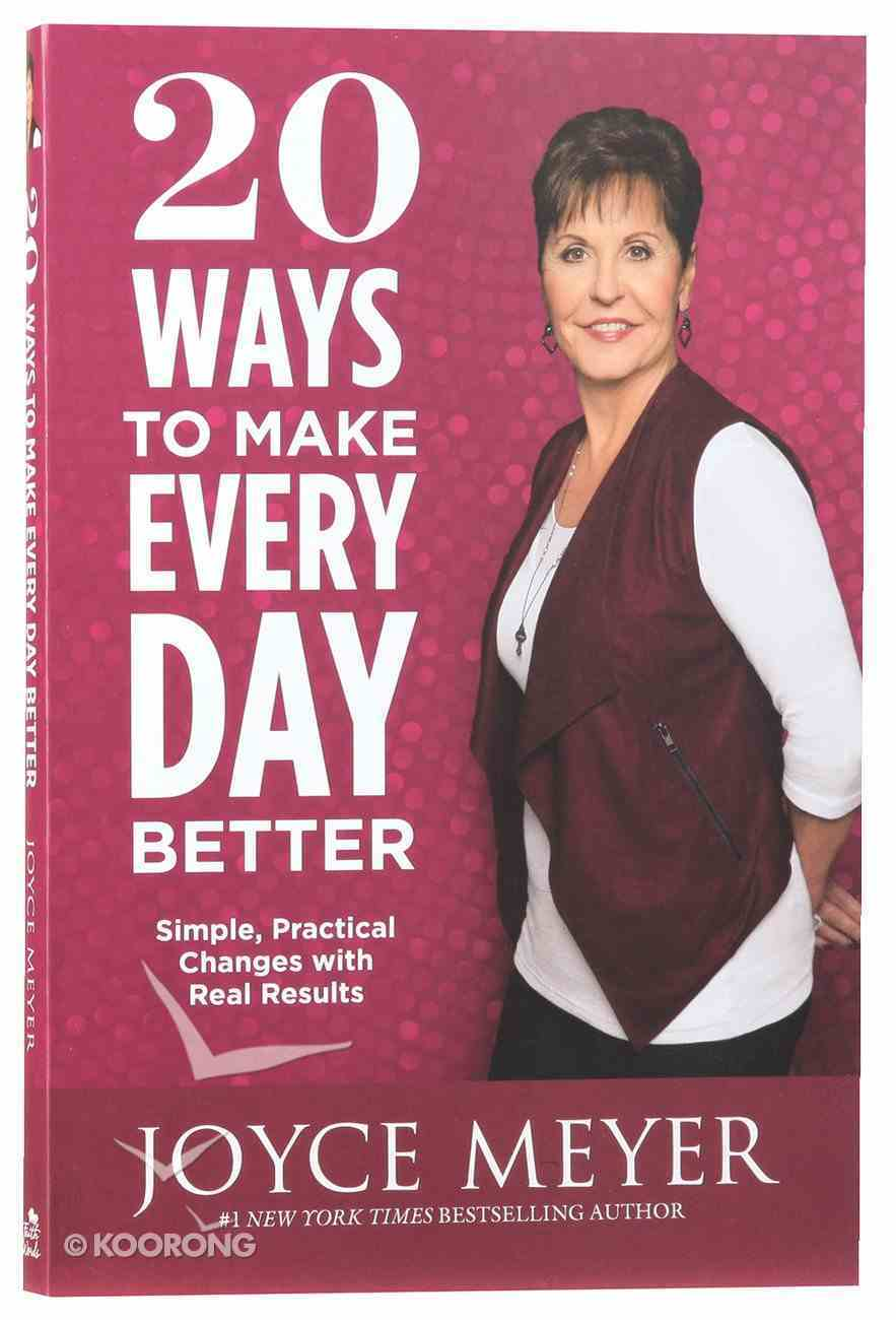 20 Ways to Make Every Day Better Paperback