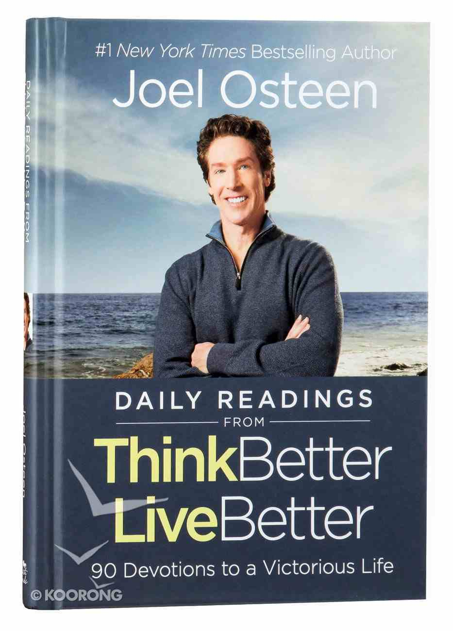 Daily Readings From Think Better, Live Better: 90 Devotions to a Victorious Life Hardback