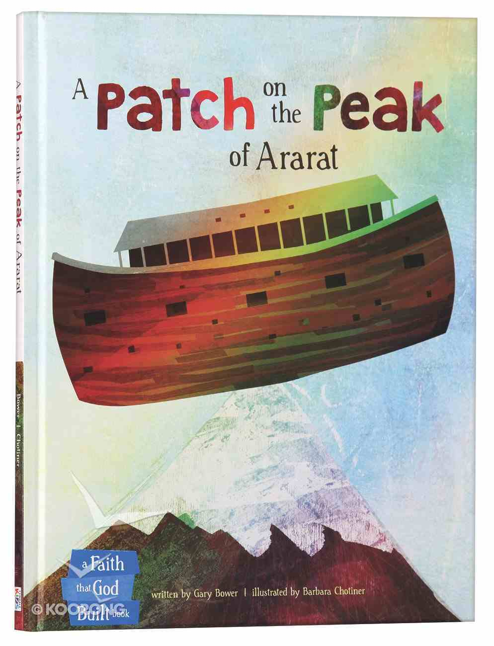 A Patch on the Peak of Ararat (The Faith That God Built Series) Hardback