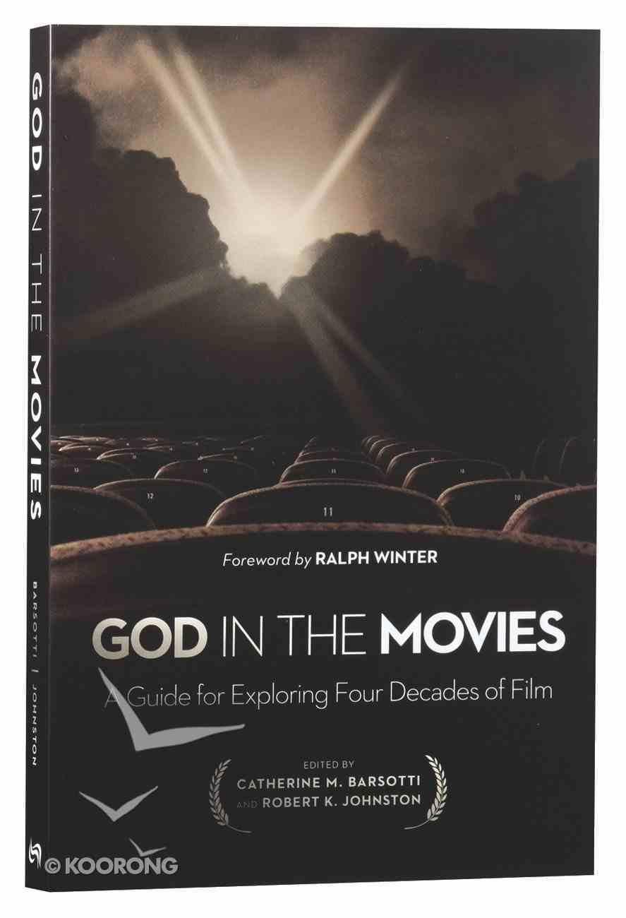 God in the Movies: A Guide For Exploring Four Decades of Film Paperback