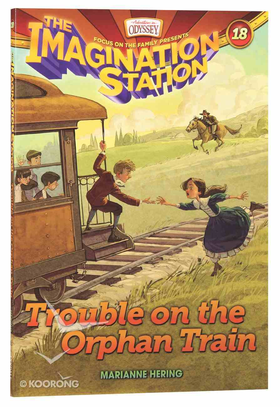 Trouble on the Orphan Train (#18 in Adventures In Odyssey Imagination Station (Aio) Series) Paperback