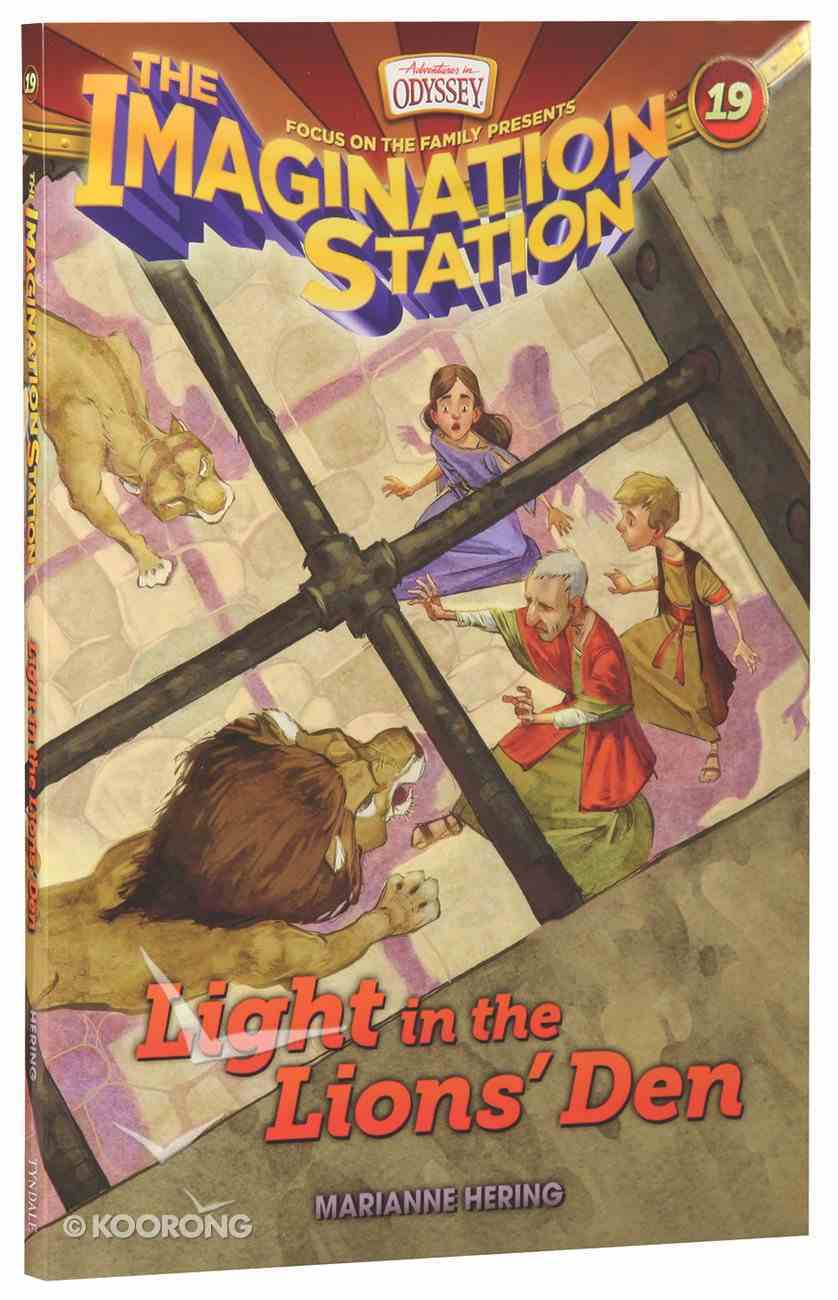 Light in the Lions' Den (#19 in Adventures In Odyssey Imagination Station (Aio) Series) Paperback