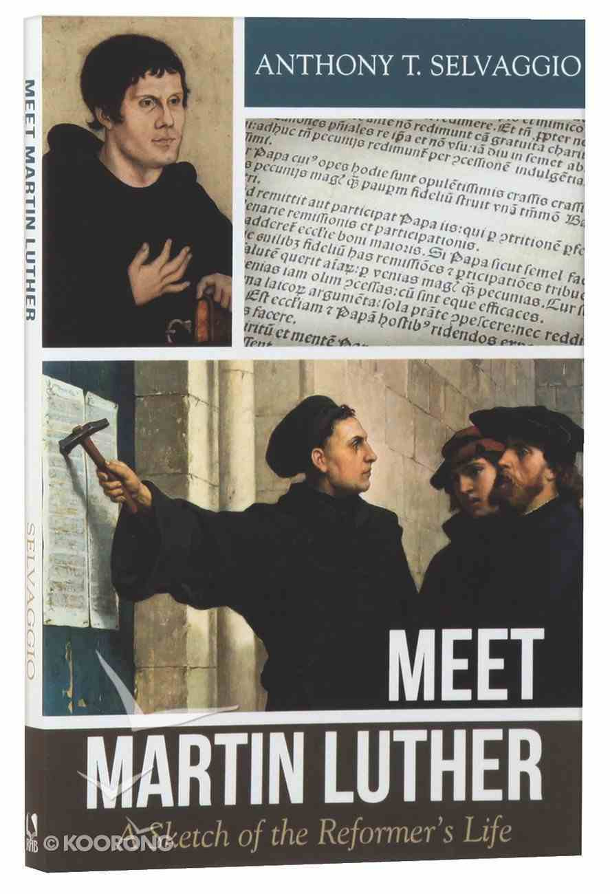 Meet Martin Luther: A Sketch of the Reformer's Life Paperback