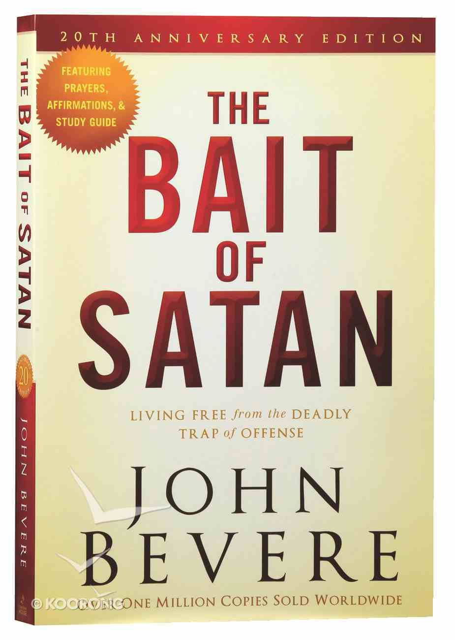 The Bait of Satan: Living Free From the Deadly Trap of Offense (20th Anniversary Edition) Paperback
