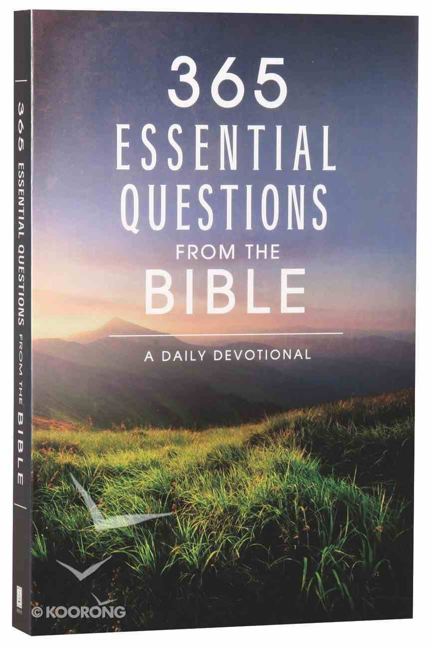 365 Essential Questions From the Bible: A Daily Devotional (365 Daily Devotions Series) Paperback