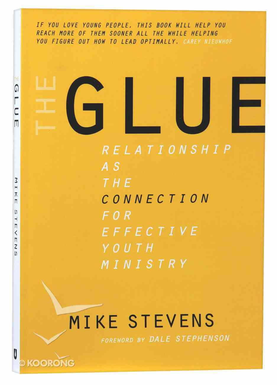 The Glue: Relationship as the Connection For Effective Youth Ministry Paperback