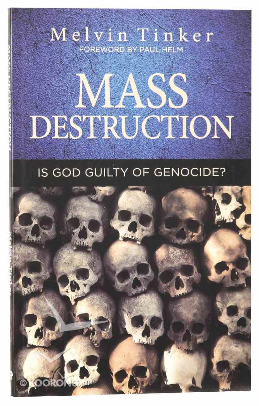Mass Destruction: Is God Guilty of Genocide? Paperback