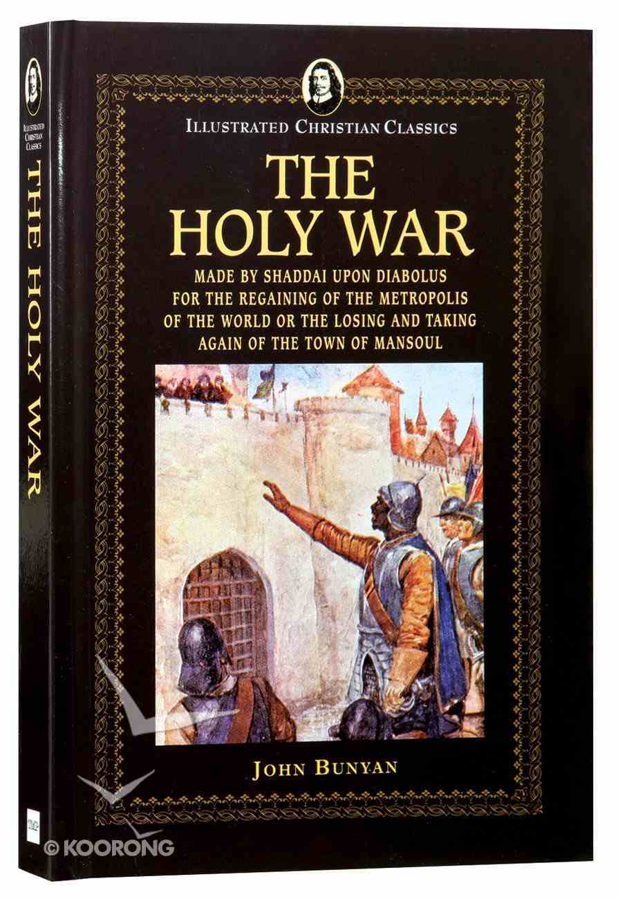 Icc: The Holy War (Illustrated Christian Classics) (Illustrated Christian Classics Series) Hardback