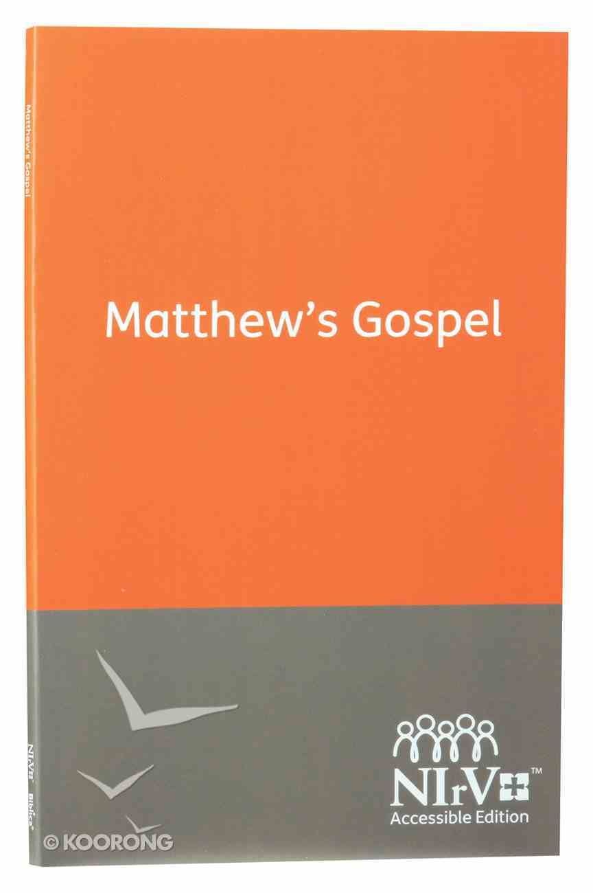 NIRV Accessible Matthew's Gospel Paperback
