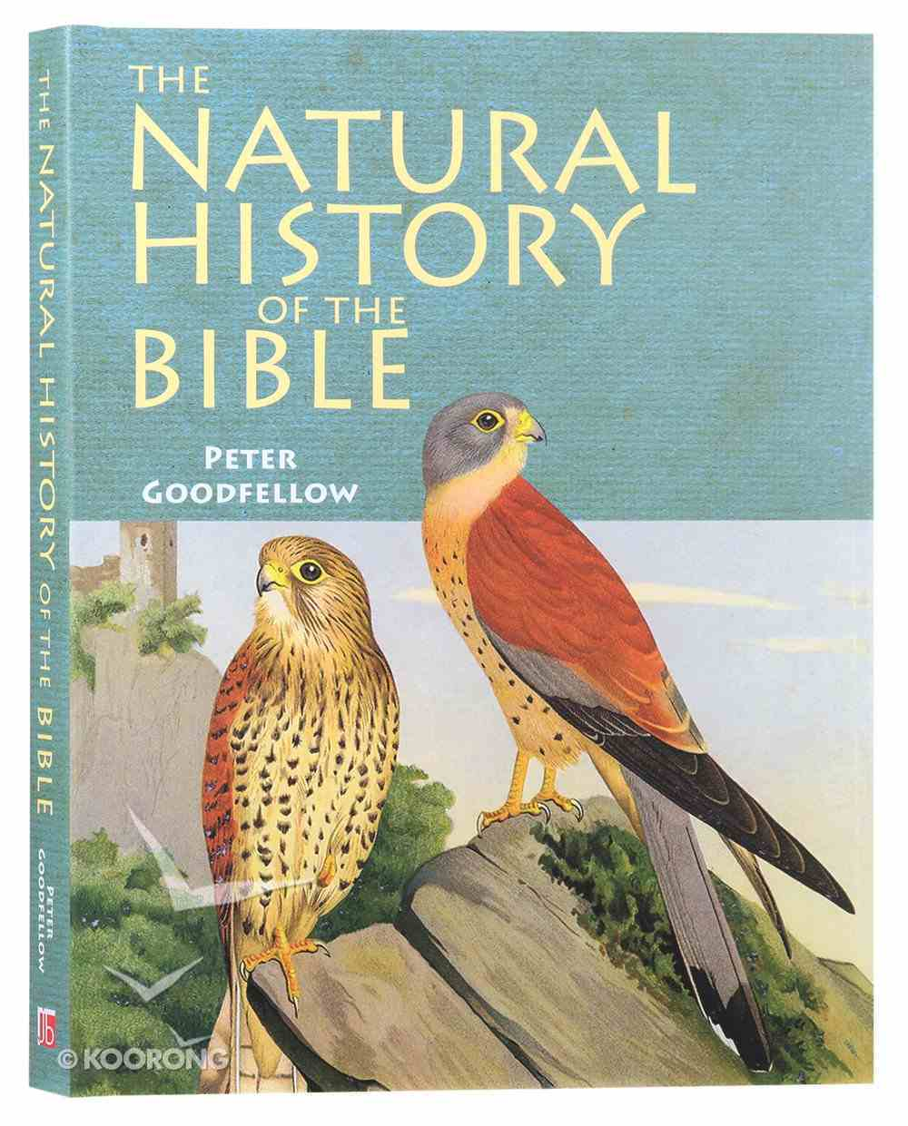 The Natural History of the Bible: A Guide For Bible Readers and Naturalists Hardback