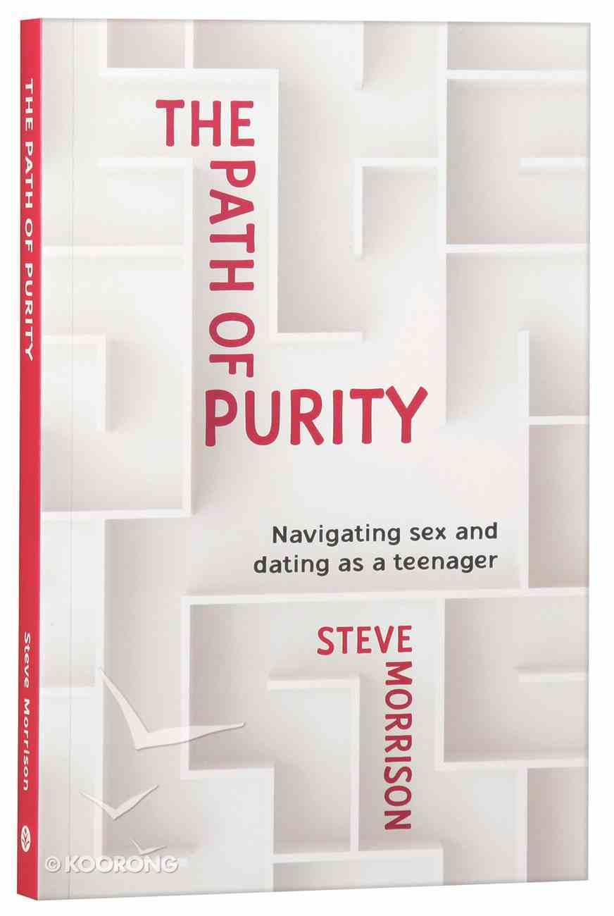 The Path of Purity: Navigating Sex and Dating as a Teenager Paperback