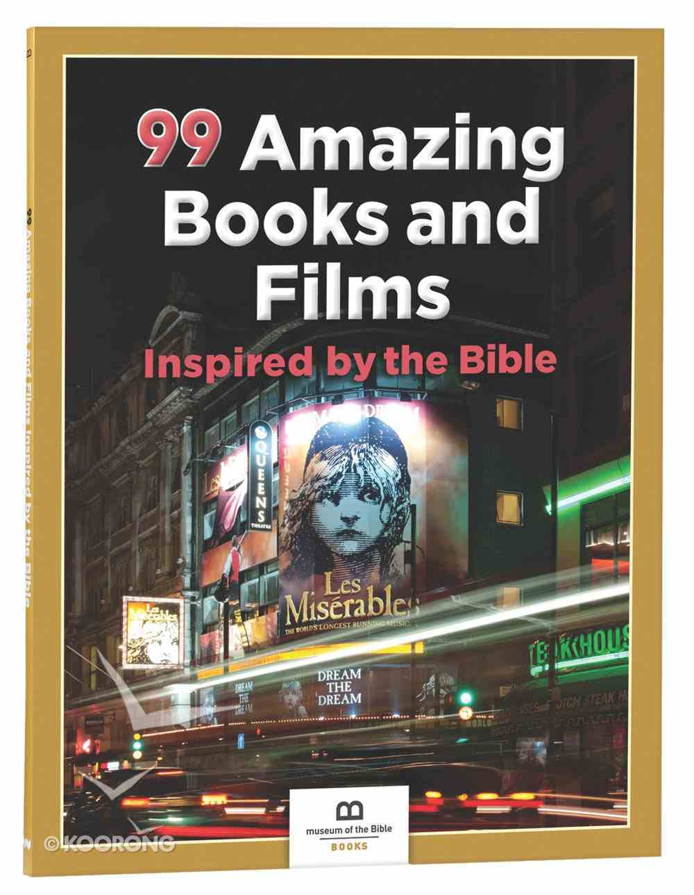 99 Amazing Books and Films Inspired By the Bible (99 Series, Museum Of The Bible) Paperback