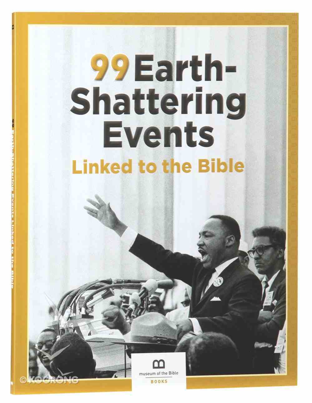 99 Earth-Shattering Events Linked to the Bible (99 Series, Museum Of The Bible) Paperback