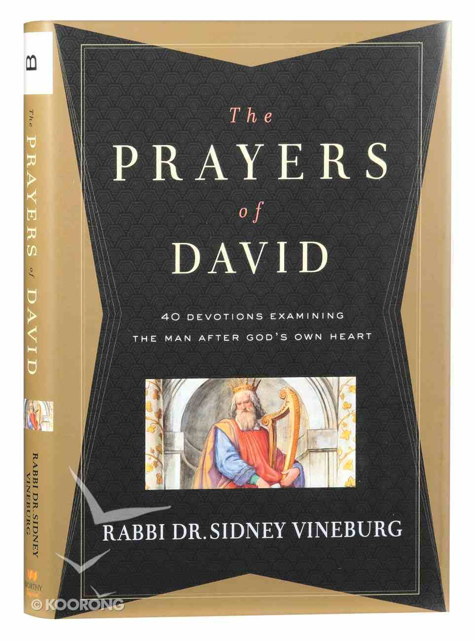 The Prayers of David: 40 Devotions Examining the Man After God's Own Heart Hardback