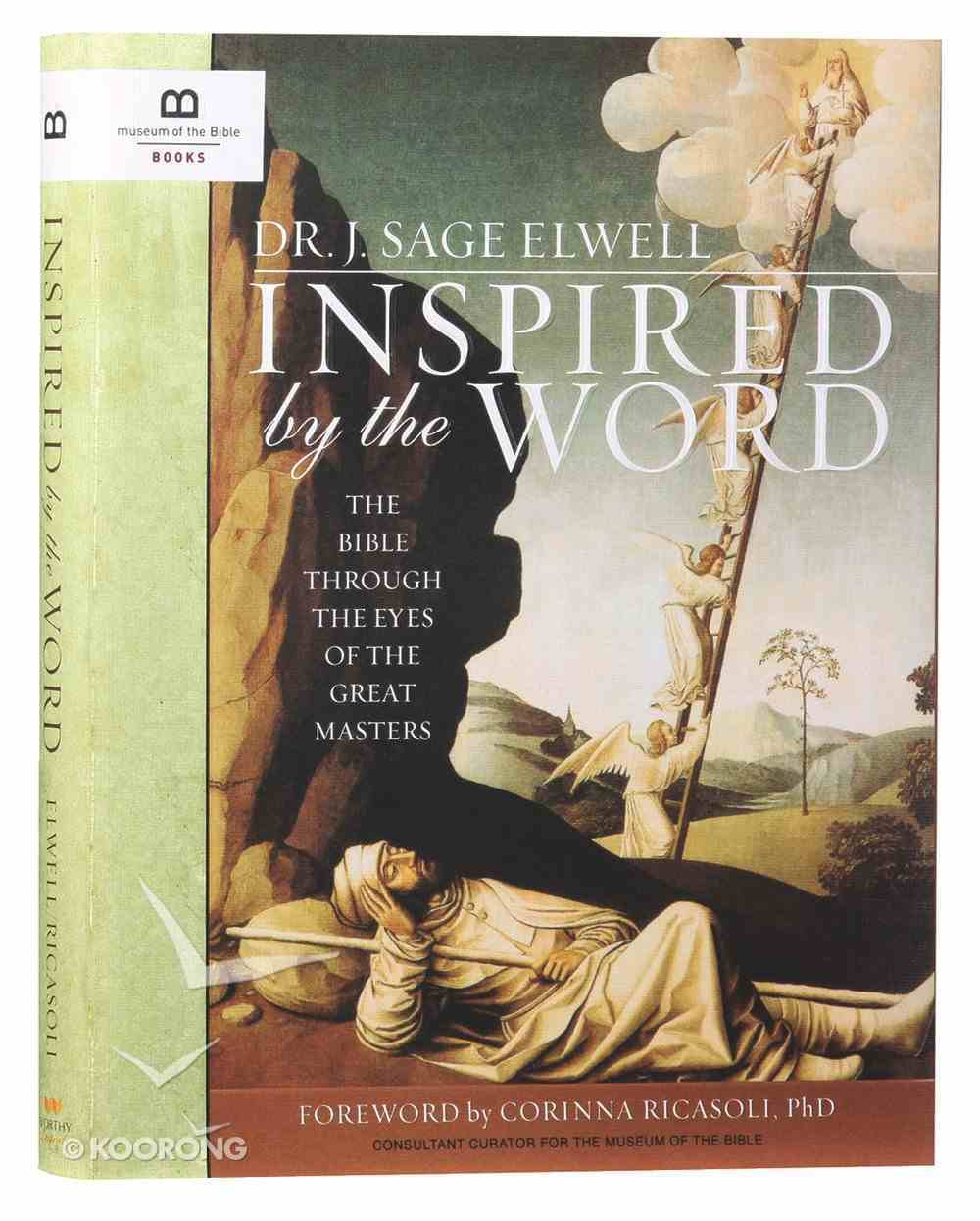 Inspired By the Word: The Bible Through the Eyes of the Great Masters Hardback