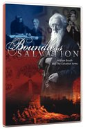 Boundless Salvation: William Booth and the Salvation Army DVD