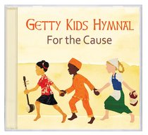 Album Image for Getty Kids Hymnal: For the Cause - DISC 1